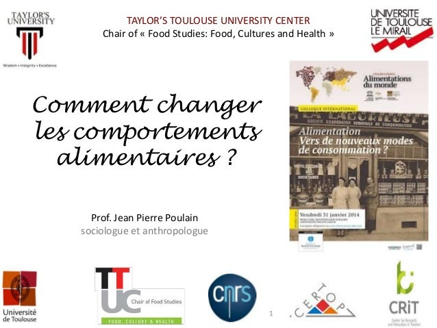 TAYLOR'S TOULOUSE UNIVERSITY CENTER Chair of « Food Studies: Food, Cultures and Health » 1 Comment changer les comportemen...