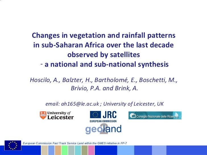 <ul><li>Changes in vegetation and rainfall patterns  </li></ul><ul><li>in sub-Saharan Africa over the last decade  </li></...