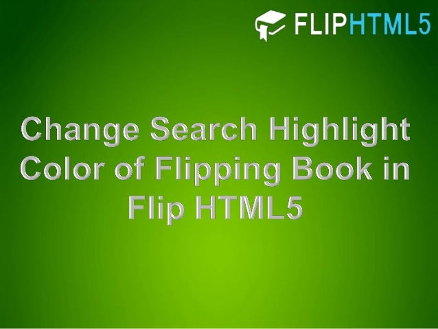 Change Search Highlight Color of Flipping Book in Flip HTML5