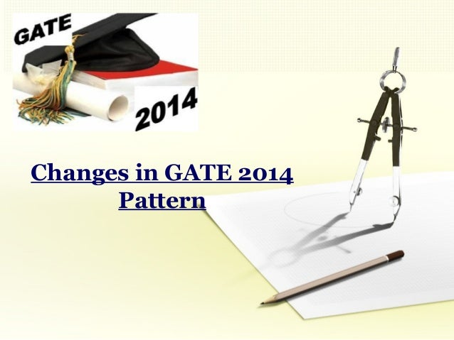 Changes in GATE 2014 Pattern
