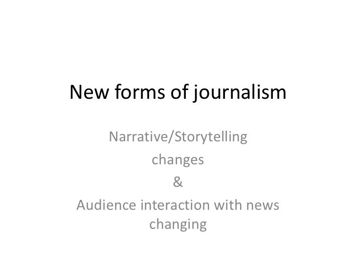 New forms of journalism    Narrative/Storytelling           changes              &Audience interaction with news          ...