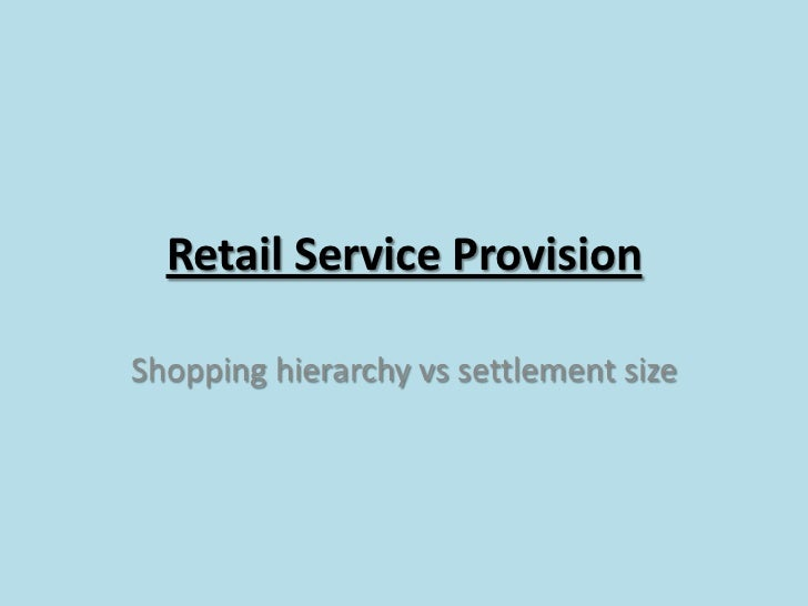 Retail Service Provision<br />Shopping hierarchy vs settlement size<br />