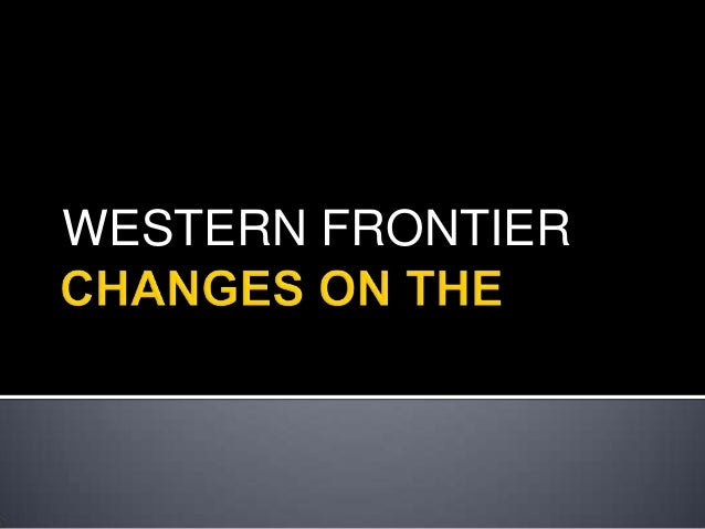 Changes on the frontier ch 5