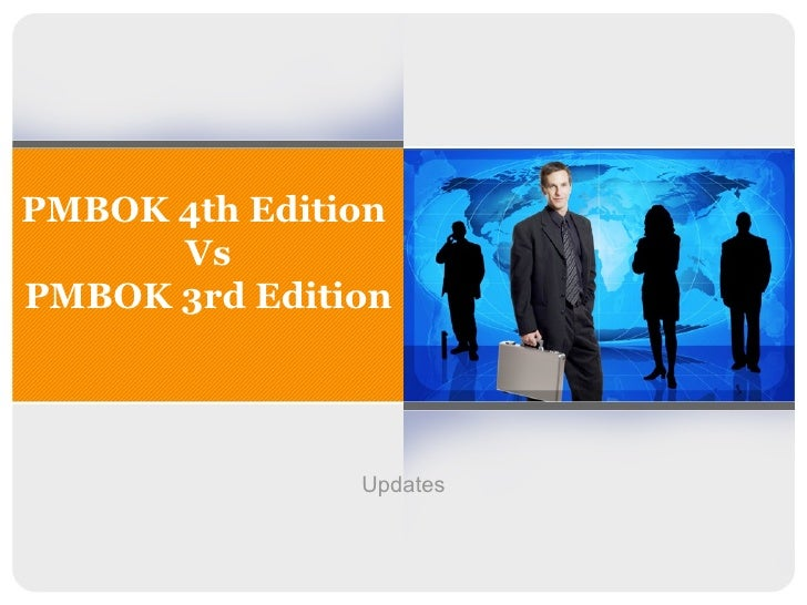 PMBOK 4th Edition  Vs PMBOK 3rd Edition Updates