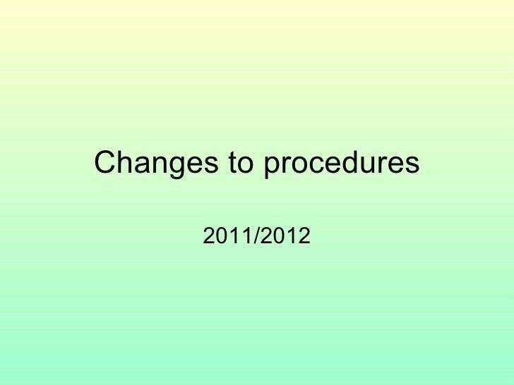 Changes to procedures 2011/2012