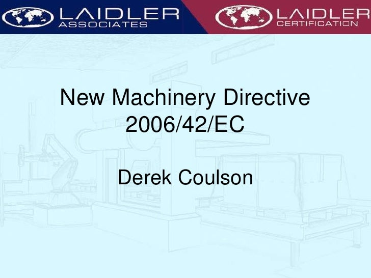 New Machinery Directive 2006/42/ECDerek Coulson<br />