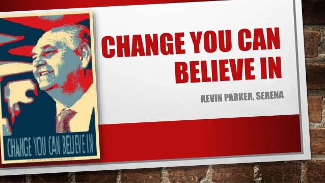 Change you can believe in