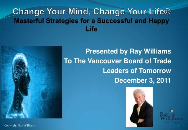 Presented by Ray Williams To The Vancouver Board of Trade Leaders of Tomorrow December 3, 2011  Copyright, Ray Williams  1