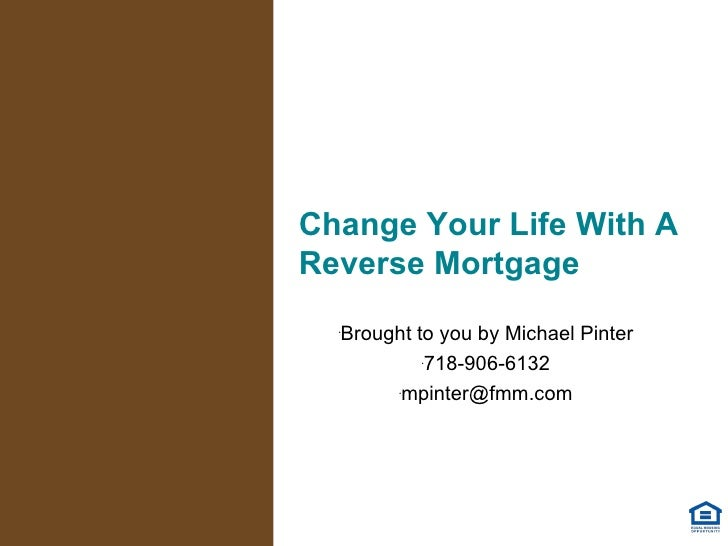 Change your life with a Reverse Mortgage