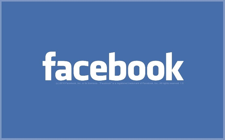 "(c) 2010 Facebook, Inc. or its licensors. ""Facebook"" is a registered trademark of Facebook, Inc.. All rights reserved. 1.0"