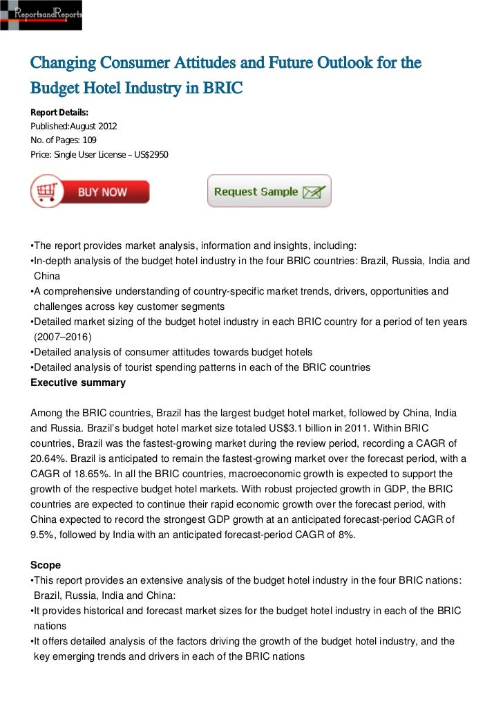 Changing Consumer Attitudes and Future Outlook for theBudget Hotel Industry in BRICReport Details:Published:August 2012No....