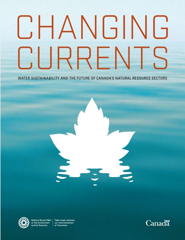 CHANGINGCURRENTSWATER SUSTAINABILITY AND THE FUTURE OF CANADA'S NATURAL RESOURCE SECTORS