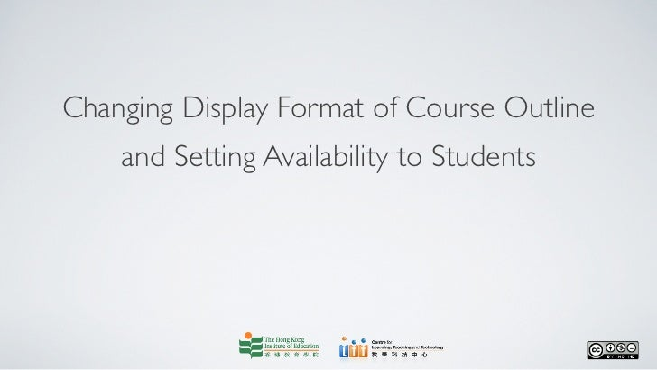 Changing Display Format of Course Outline    and Setting Availability to Students