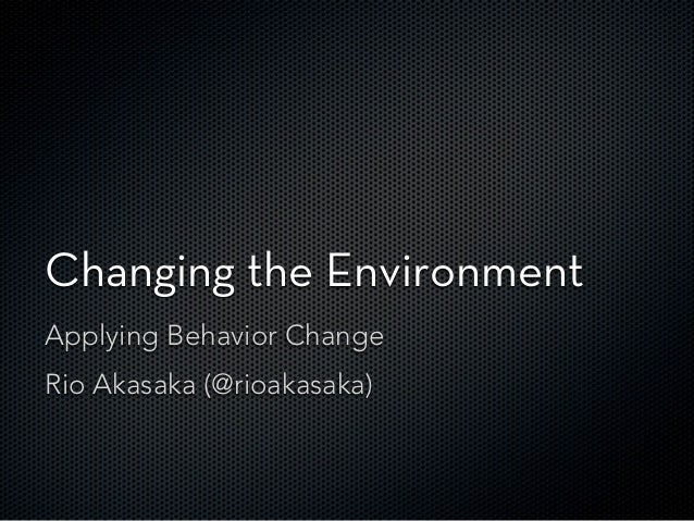 Behavior Change: Changing Your Environment