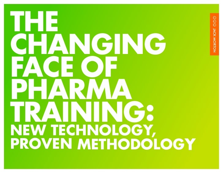 The Changing Face of Pharma Training: New Technology, Proven Methodology