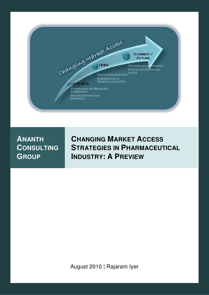 Changing Market Access Strategies in Pharmaceutical Industry: A Preview                     August 2010                   ...