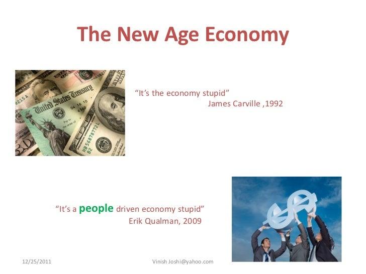 """The New Age Economy                                """"It's the economy stupid""""                                              ..."""