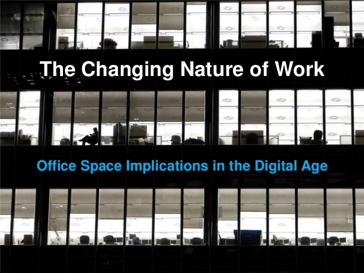 The Changing Nature of WorkOffice Space Implications in the Digital Age