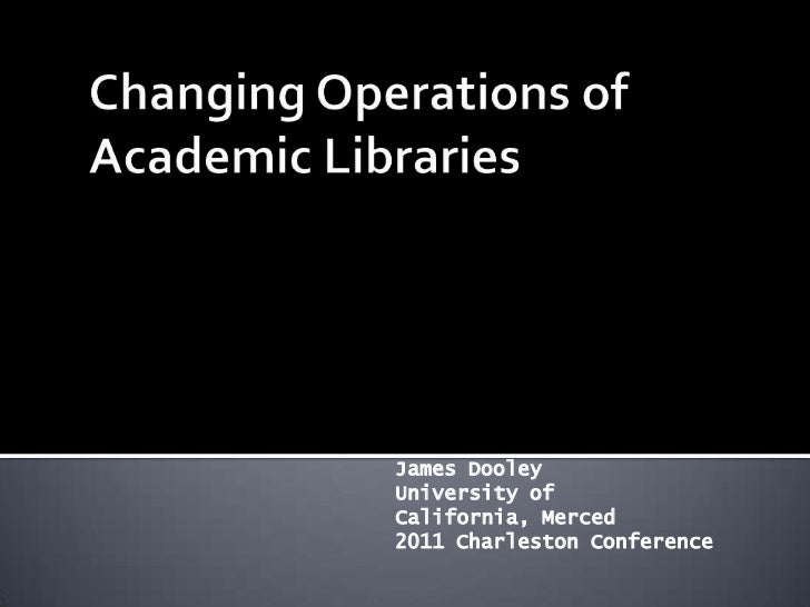 Changing Operations of Academic Libraries