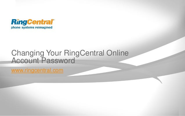 Changing Your RingCentral OnlineAccount Passwordwww.ringcentral.com