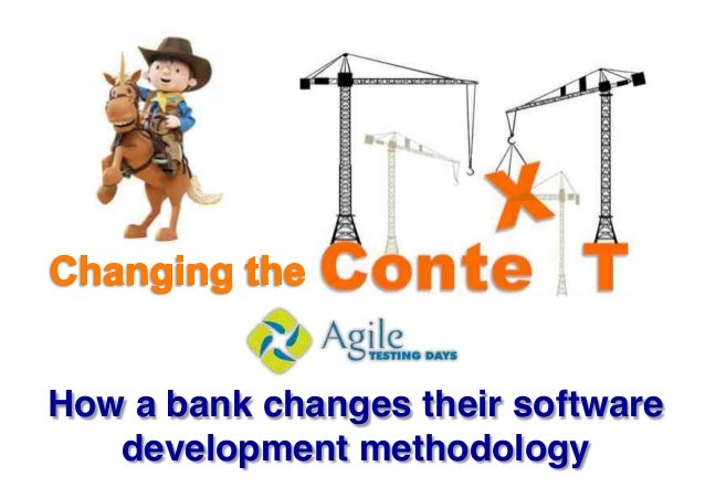 How a bank changes their software   development methodology!