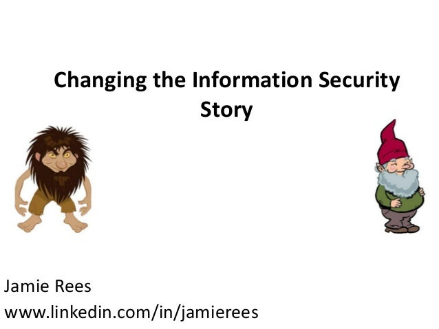 Changing the information security story   jamie rees