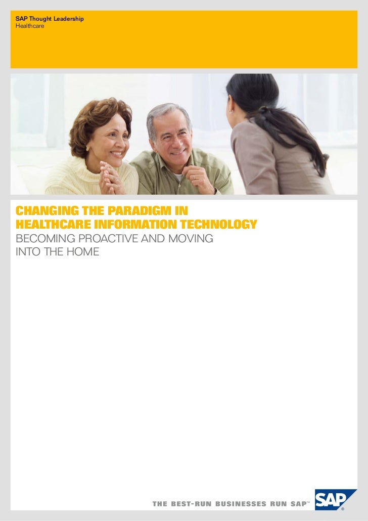 SAP Thought LeadershipHealthcareChanging the Paradigm inHealthcare Information TechnologyBecoming Proactive and Movinginto...