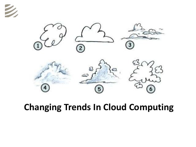 Changing Trends In Cloud Computing
