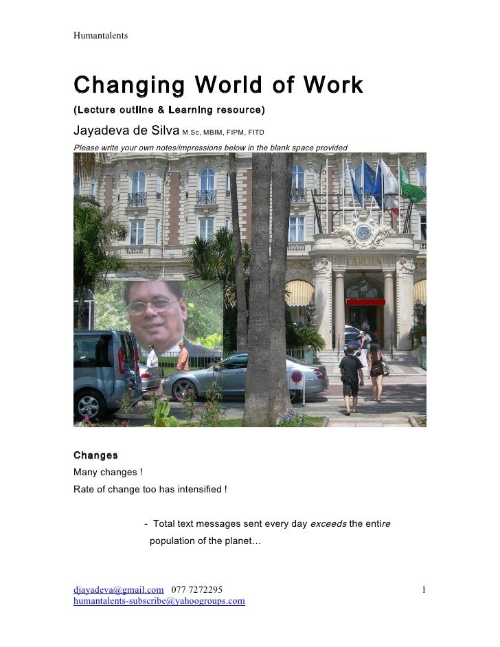 HumantalentsChanging World of Work(Lecture outline & Learning resource)Jayadeva de Silva M.Sc, MBIM, FIPM, FITDPlease writ...