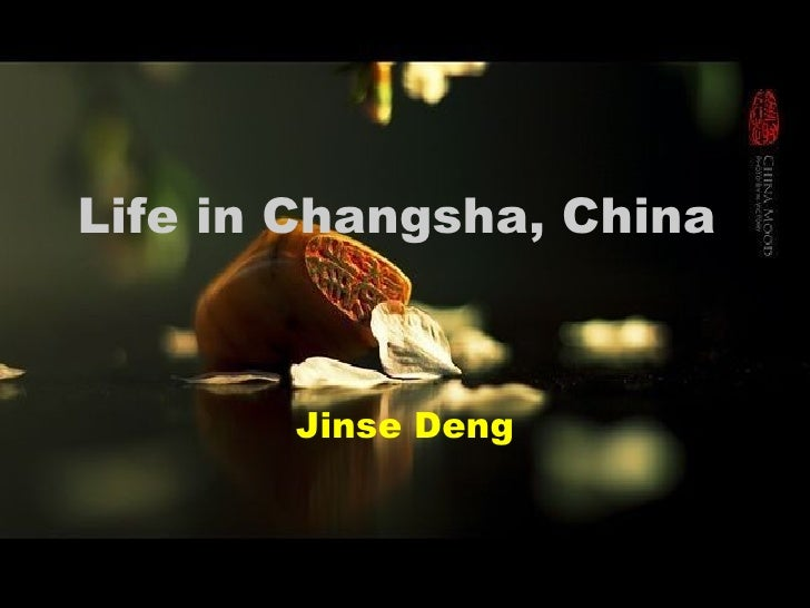 Life in Changsha, China   Jinse Deng