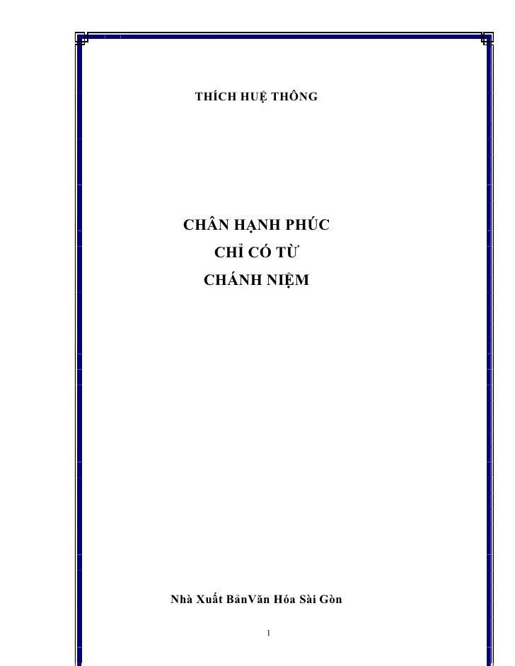 THÍCH HUỆ THÔNG CHÂN HẠNH PHÚC      CHỈ CÓ TỪ     CHÁNH NIỆMNhà Xuất BảnVăn Hóa Sài Gòn               1