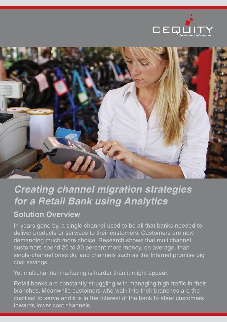 Creating channel migration strategies for a Retail Bank using Analytics Solution Overview In years gone by, a single chann...