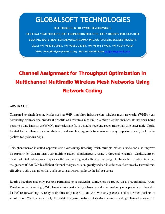 DOTNET 2013 IEEE MOBILECOMPUTING PROJECT Channel assignment for throughput optimization in multichannel multiradio wireless mesh networks using network coding