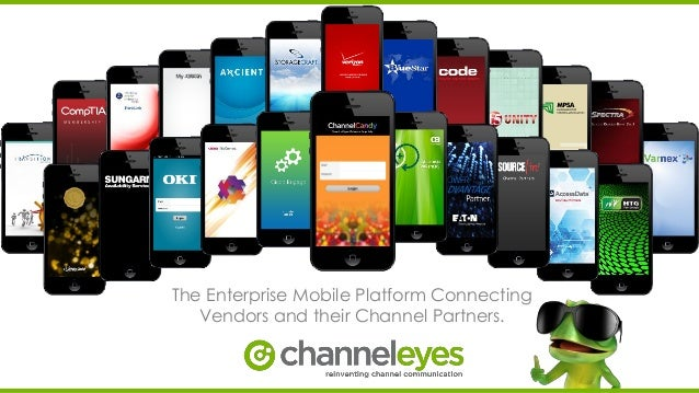 The Enterprise Mobile Platform Connecting Vendors and their Channel Partners.