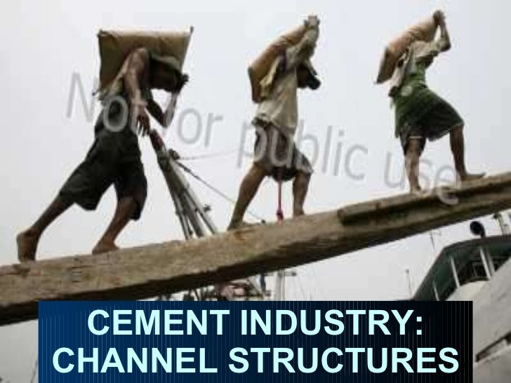 CEMENT INDUSTRY: CHANNEL STRUCTURES