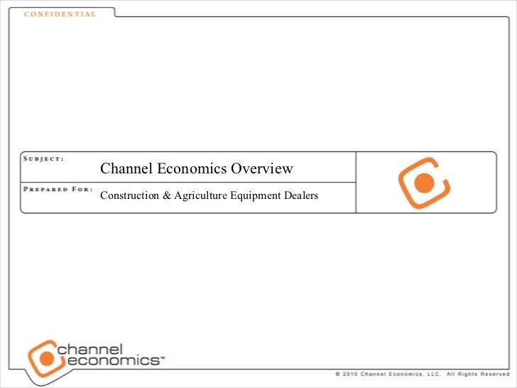 Channel Economics Overview Construction & Agriculture Equipment Dealers