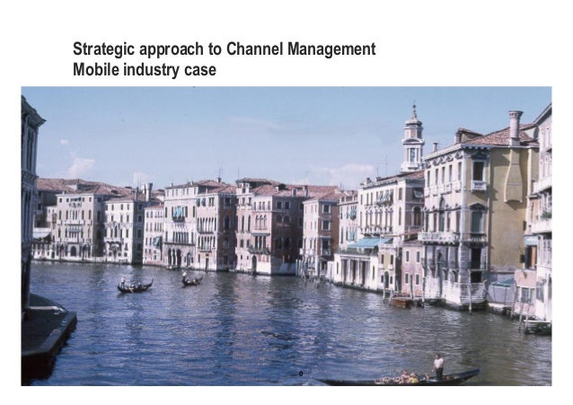 0 Strategic approach to Channel Management Mobile industry case