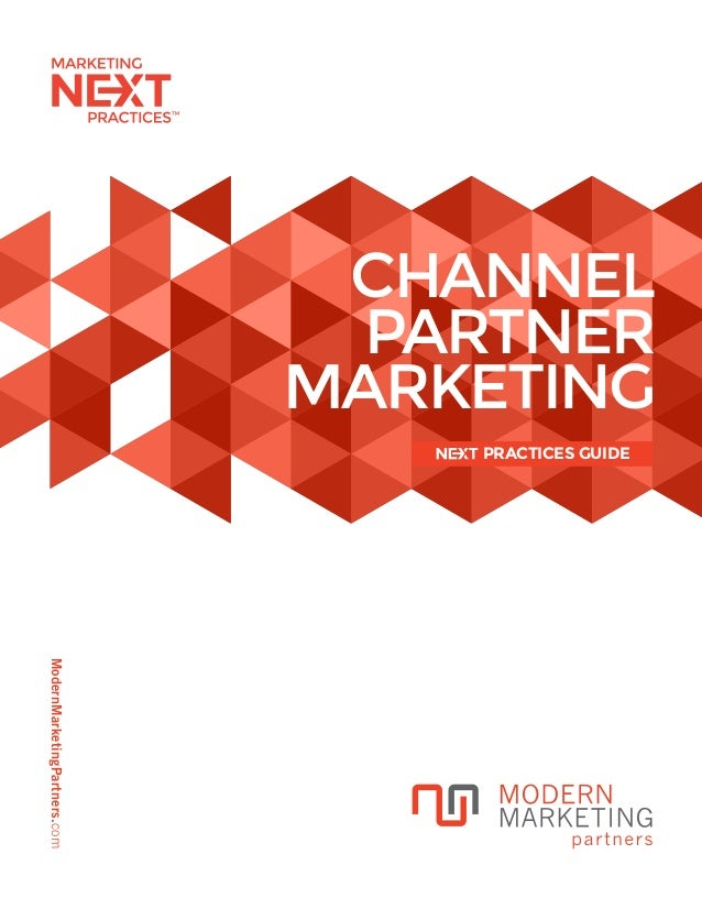 ModernMarketingPartners.com CHANNEL PARTNER MARKETING PRACTICES GUIDE