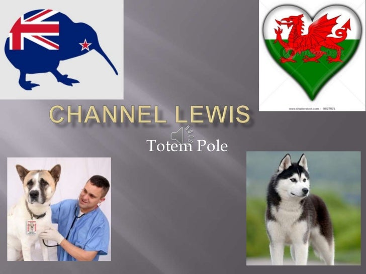 Channel's Totem Pole