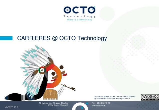 1 Tél : +33 (0)1 58 56 10 00 Fax : +33 (0)1 58 56 10 01 www.octo.com© OCTO 2012 50, avenue des Champs-Elysées 75008 Paris ...
