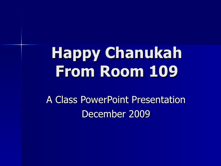 Happy Chanukah From Room 109 A Class PowerPoint Presentation December 2009