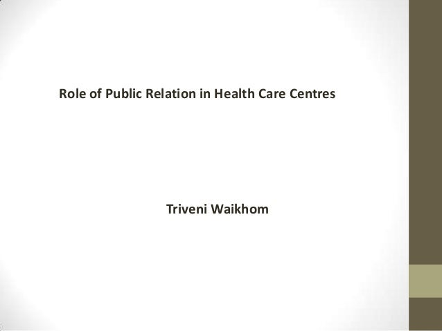 Role of Public Relation in Health Care Centres  Triveni Waikhom