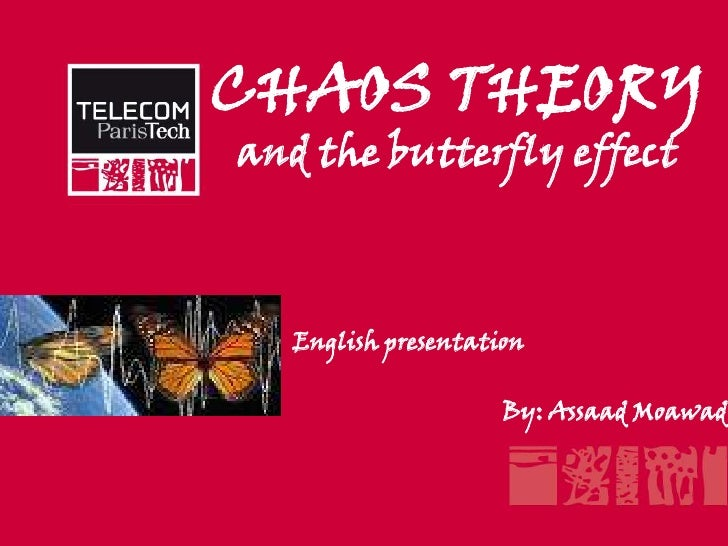 CHAOS THEORY and the butterflyeffect<br />English presentation<br />By: Assaad Moawad<br />