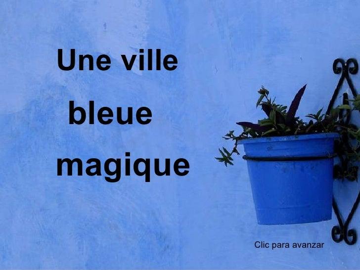 Une ville bleue magique Clic para avanzar