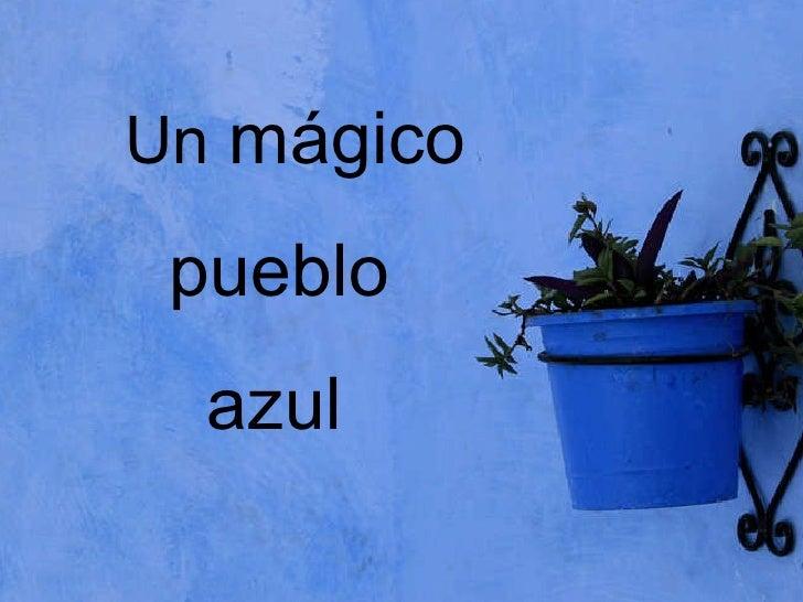 Un  mágico   pueblo azul