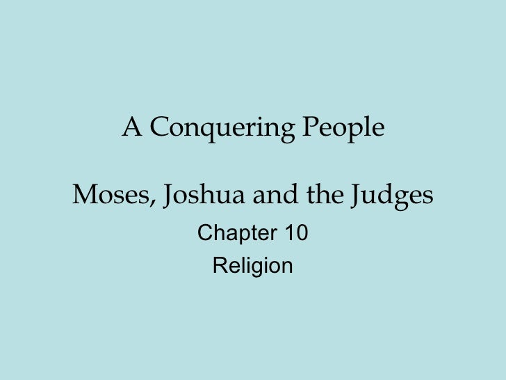 A Conquering People Moses, Joshua and the Judges Chapter 10 Religion