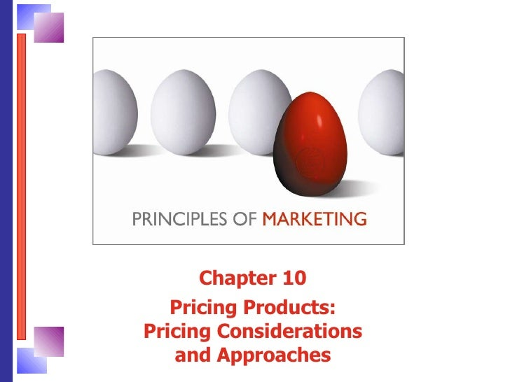 Chapter 10 Pricing Products: Pricing Considerations and Approaches