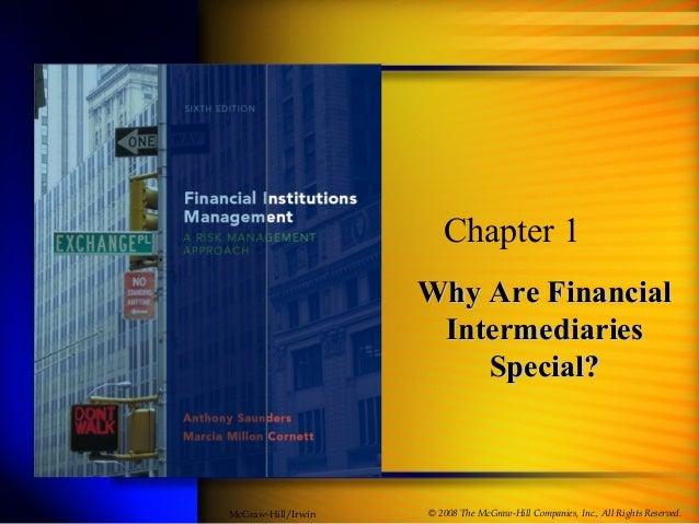 Why Are FinancialWhy Are Financial IntermediariesIntermediaries Special?Special? Chapter 1 © 2008 The McGraw-Hill Companie...