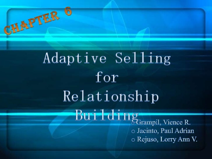 Chap. 6 adaptive selling for relationship building