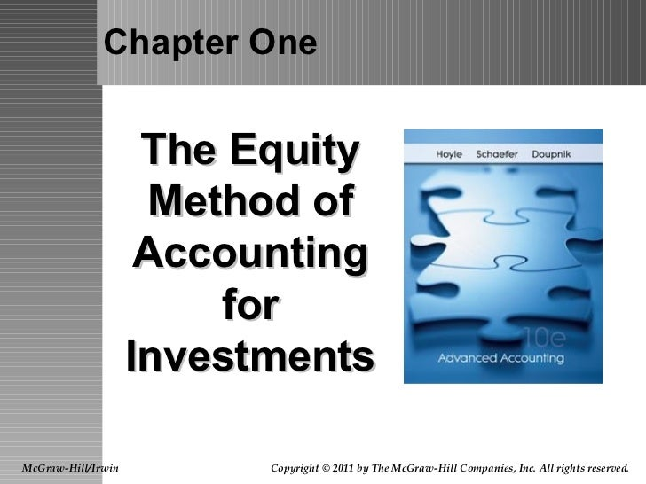 Chapter One The Equity Method of Accounting for Investments McGraw-Hill/Irwin Copyright © 2011 by The McGraw-Hill Companie...